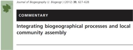 Hortal et al. (2012 J Biogeogr) Integrating biogeographical processes and local community assembly